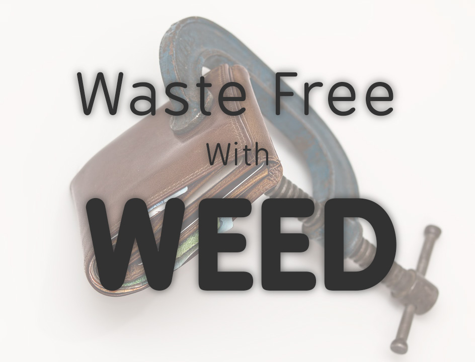 Waste Free with Weed